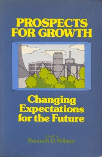 9780030414411: Prospects for Growth: Changing Expectations for the Future (Praeger special studies in U.S. economic, social, and political issues)