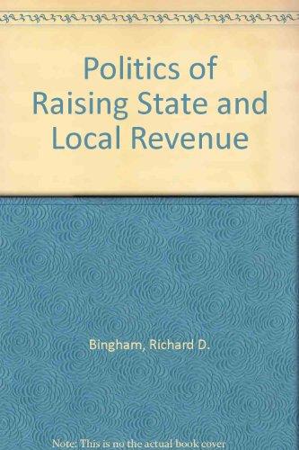 9780030414718: Politics of Raising State and Local Revenue