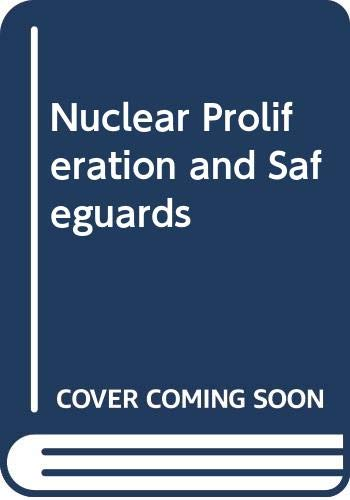 9780030416019: Nuclear Proliferation and Safeguards