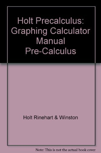 9780030416521: Holt Precalculus: A Graphing Approach: Graphing Calculator Manual