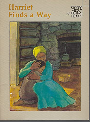 9780030416569: Harriet Finds a Way: A Story About Harriet Tubman