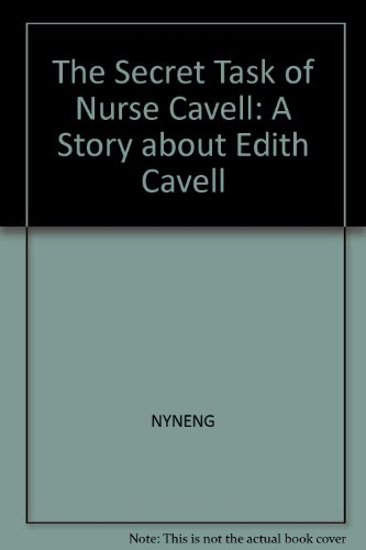 9780030416613: The Secret Task of Nurse Cavell: A Story about Edith Cavell
