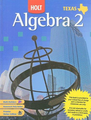 Algebra 2 Texas Edition: HOLT, RINEHART AND