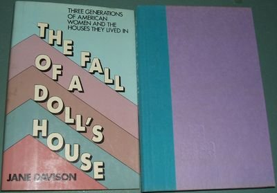 9780030416767: The Fall of a Doll's House: Three Generations of American Women and the Houses They Lived In