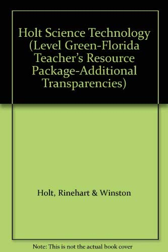 9780030416972: Holt Science Technology (Level Green-Florida Teacher's Resource Package-Additional Transparencies)