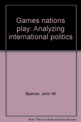 9780030417412: Games nations play: Analyzing international politics