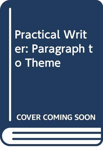 9780030417719: Practical Writer: Paragraph to Theme