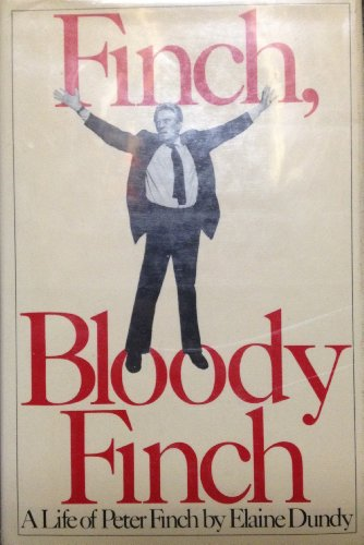 9780030417962: Finch, Bloody Finch: The Life of Peter Finch