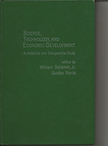 9780030418013: Science, Technology and Economic Development: Historical and Comparative Study