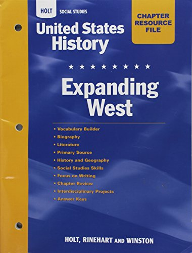 9780030418990: Holt United States History: Chapter Resource File: Expanding West Grades 6-9 Expanding West