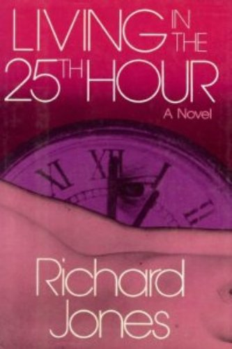9780030419218: Living in the 25th hour: A novel