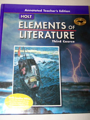 9780030419683: Holt Elements of Literature (Third Course) [Annotated Teacher's North Carolina Edition]