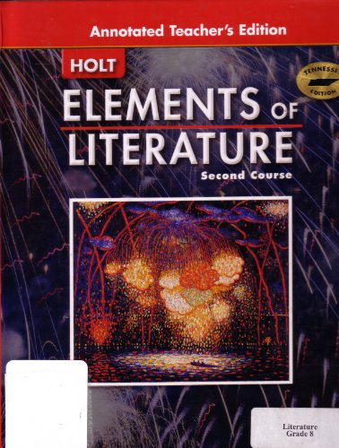 Elements of Literature Second Course [Annotated Teacher's Edition] (Tennessee Edition): Kylene...