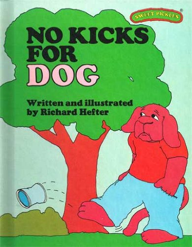 No Kicks for Dog (Sweet Pickles Series) (9780030420115) by Richard Hefter; Ruth Lerner Perle
