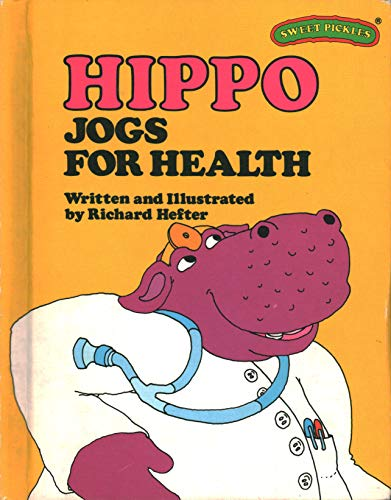 9780030420269: Hippo Jogs for Health (Sweet Pickles Series)