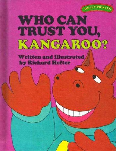 9780030420313: Who Can Trust You, Kangaroo? (Sweet Pickles Series)