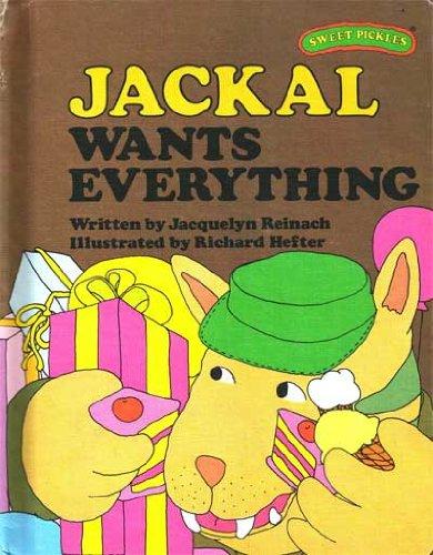 9780030420368: Jackal Wants Everything (Sweet Pickles Series)
