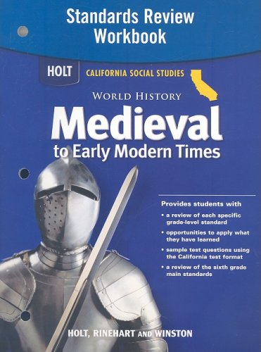 9780030421587: Holt World History California: Standards Review Workbook Grades 6-8 Medieval and Early Modern Times
