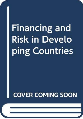 9780030422812: Financing and Risk in Developing Countries