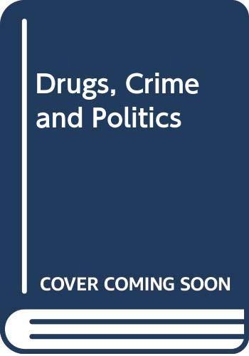 9780030422867: Drugs, Crime and Politics