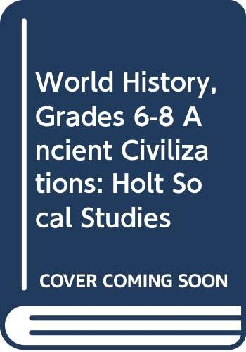 9780030423383: World History: Ancient Civilizations, Student Edition (Holt Social Studies)