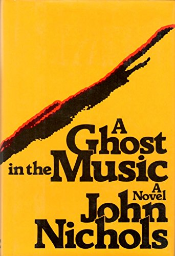 A GHOST IN THE MUSIC: Nichols, John.
