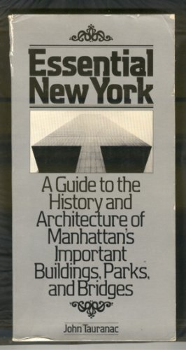 9780030426261: Essential New York: A Guide to the History and Architecture of Manhattan's Important Buildings, Parks, and Bridges