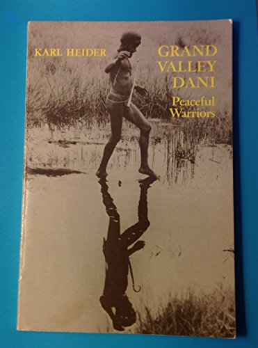 Grand Valley Dani: Peaceful Warriors (Case Studies: Heider, Karl G.