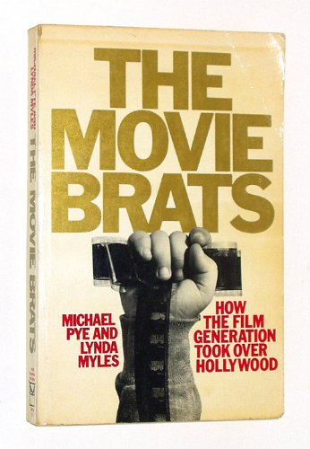 9780030426766: The Movie Brats: How the Film Generation Took over Hollywood