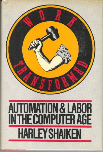 9780030426810: Work transformed: Automation and labor in the computer age
