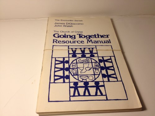 9780030427718: Going together: The Church of Christ (The Encounter series)