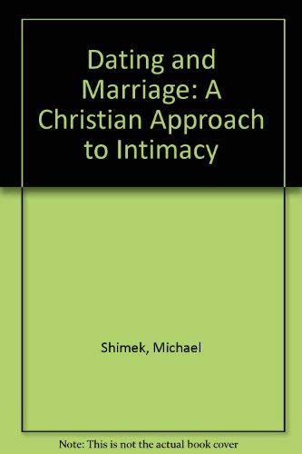 9780030427862: Dating and Marriage: A Christian Approach to Intimacy