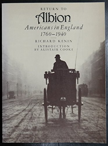 9780030428562: Return to Albion: Americans in England, 1760-1940