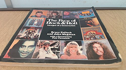 9780030428715: The face of rock & roll : images of a generation / text by Bruce Pollock ; design by John Wagman ; with a foreword by Pete Fornatale