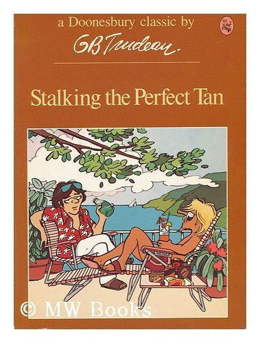 9780030428814: Stalking the perfect tan (His A Doonesbury book)