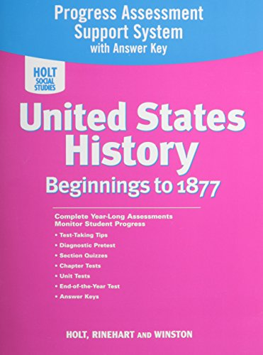 9780030428944: Holt United States History Progress Assessment Support System with Answer Key Grades 6-8 Beginnings To 1877