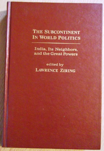 9780030429217: The Subcontinent in World Politics: India, Its Neighbors, and the Great Powers
