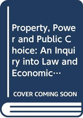 9780030429569: Property, Power and Public Choice: An Inquiry into Law and Economics