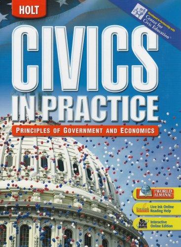 9780030429835: Civics in Practice: Principles of Government & Economics: Student Edition 2007