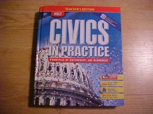 9780030429842: Civics in Practice: Principles of Government and Economics, Teacher's Edition
