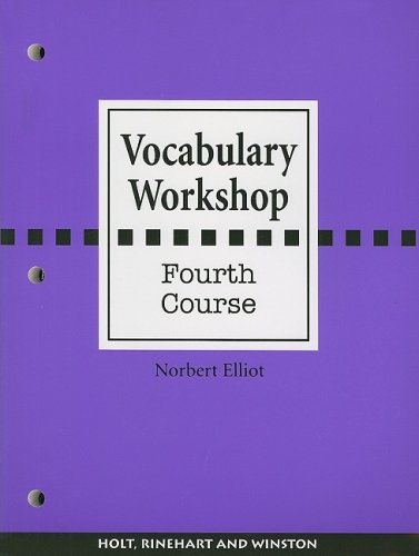 Vocabulary Workshop: Fourth Course: Norbert Elliot