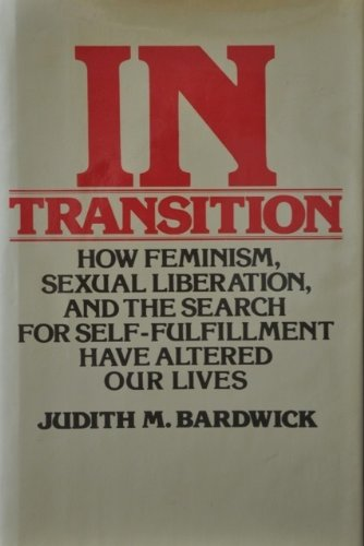 9780030430466: In transition: How feminism, sexual liberation, and the search for self-fulfillment have altered America
