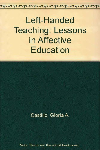 9780030430664: Left-Handed Teaching: Lessons in Affective Education