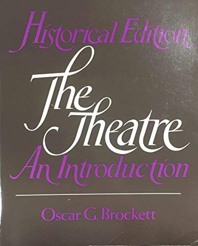 9780030431166: Historical Edition: The Theatre, an Introduction