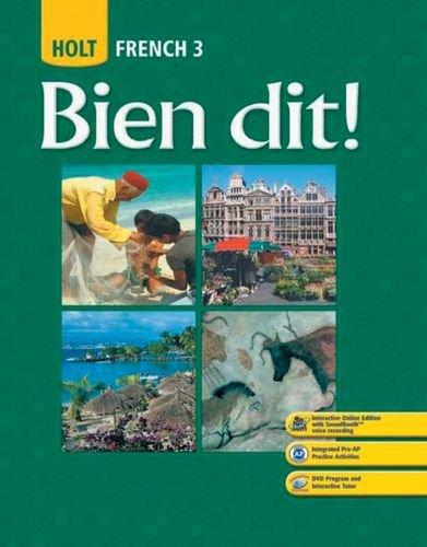 9780030432187: Holt French 3: Bien Dit!