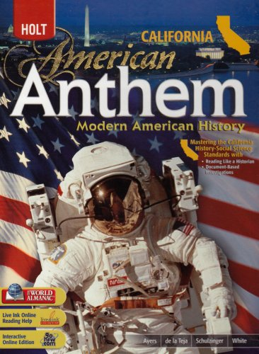9780030432996: Holt American Anthem   California: Student Edition Grade 9-12 Modern American History 2007