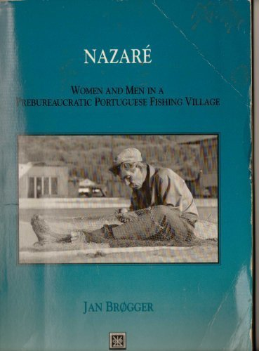 Nazare: Women and Men in a Prebureaucratic: Brogger, Jan