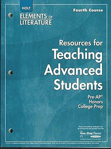 9780030434488: Resources for Teaching Advanced Students, Holt Elements of Literature, Fourth Course (Pre-AP, Honors
