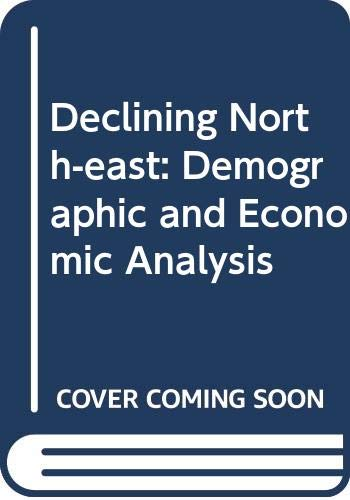 9780030434761: Declining Northeast: Demographic and Economic Analyses