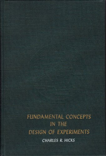 Fundamental Concepts in the Design of Experiments: hicks, charles